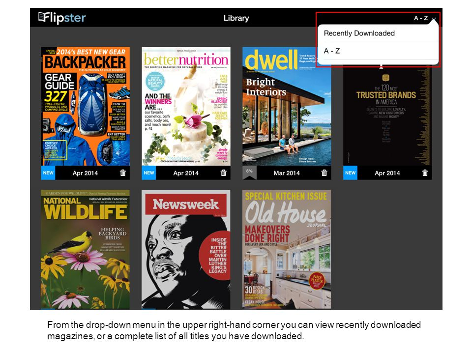 From the drop-down menu in the upper right-hand corner you can view recently downloaded magazines, or a complete list of all titles you have downloaded.