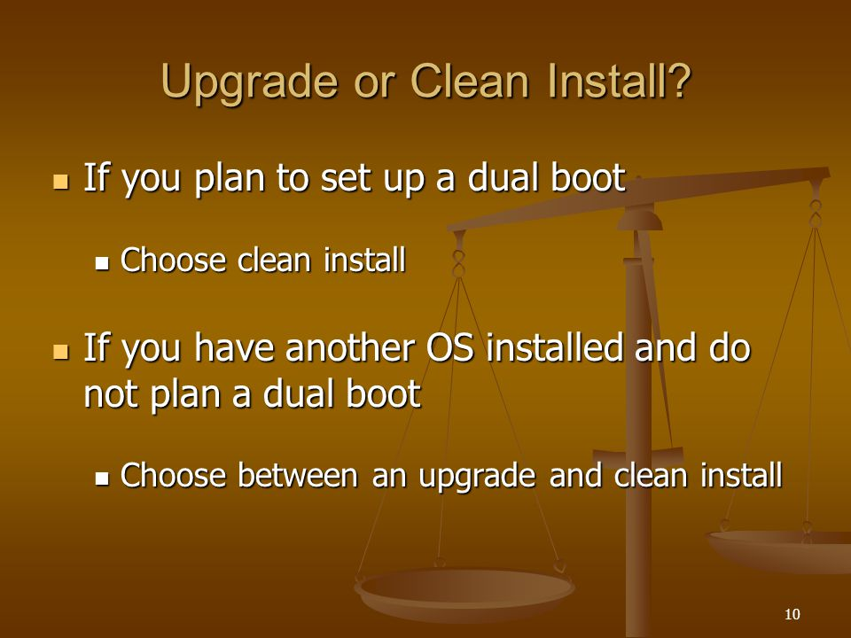 10 Upgrade or Clean Install.