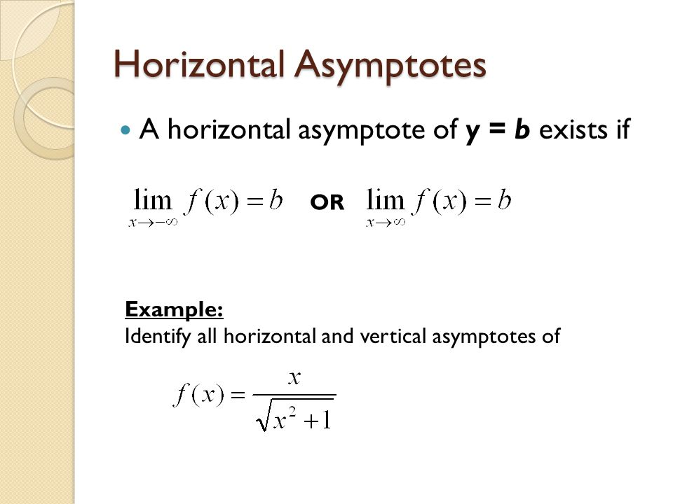 22 limits involving infinity graphically what is happening in 5 horizontal asymptotes a horizontal asymptote of y b exists if or example identify all horizontal and vertical asymptotes of ccuart Choice Image