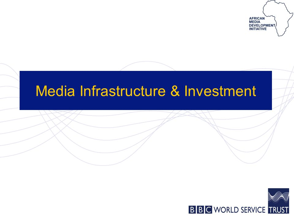 Media Infrastructure & Investment