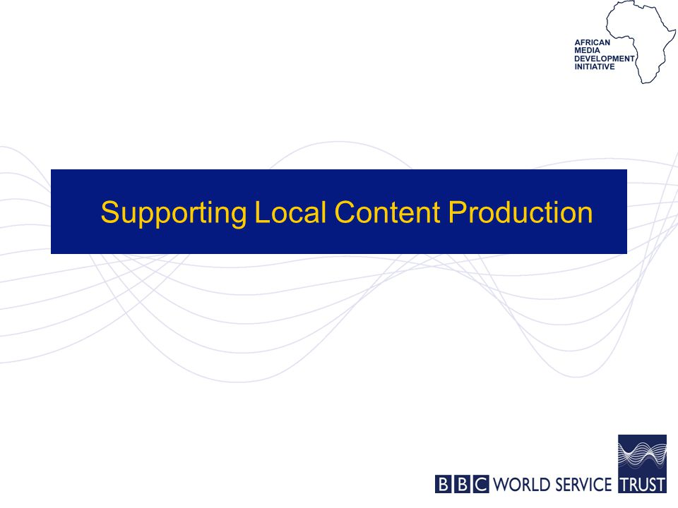Supporting Local Content Production