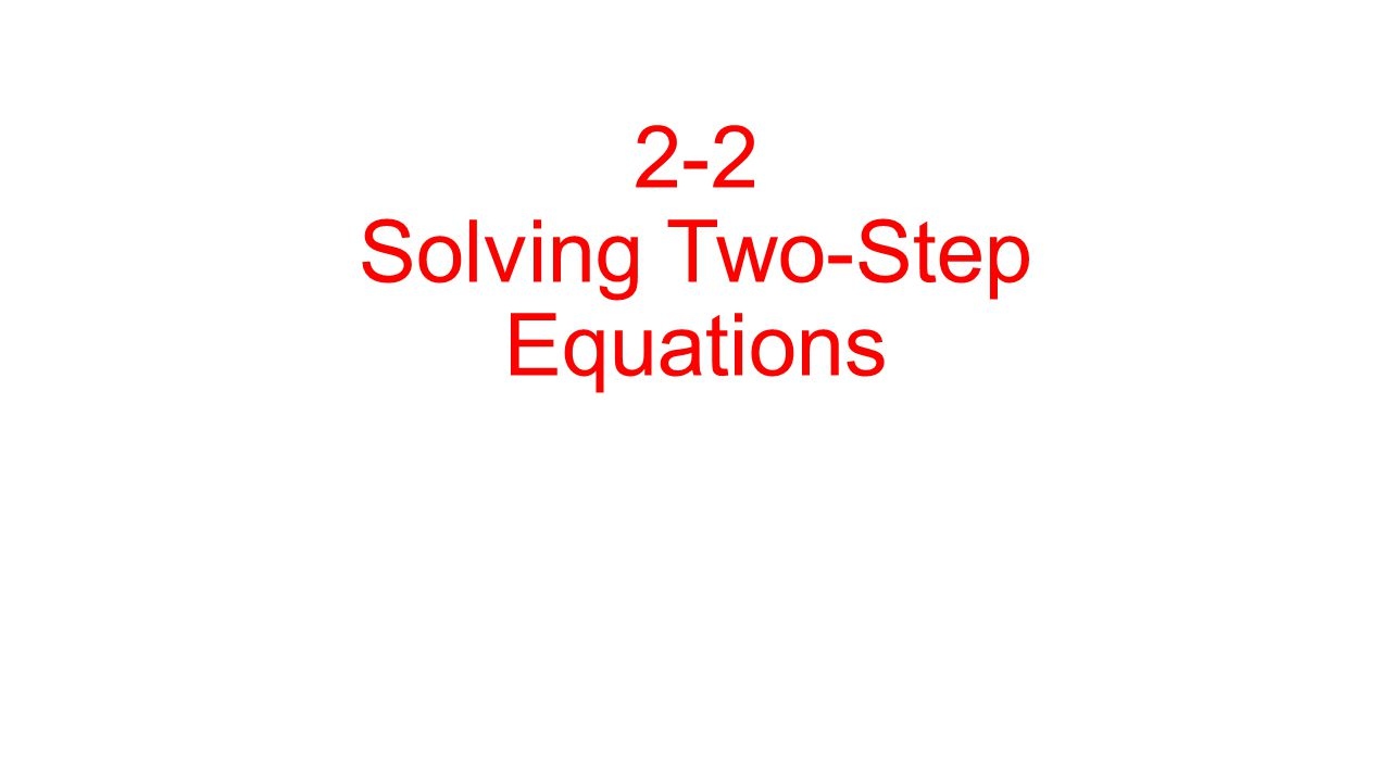 2 2 solving two step equations goal to isolate the variable how 1 2 2 solving two step equations robcynllc Gallery