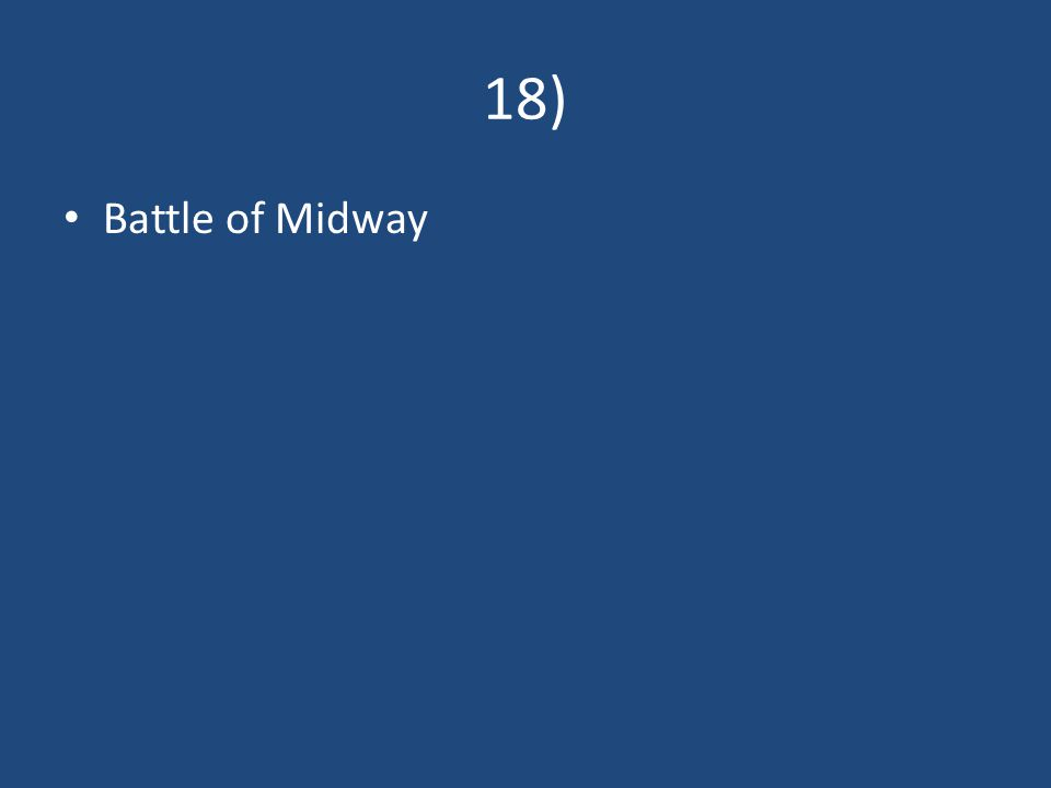 18) Battle of Midway