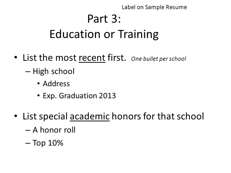 Part 3: Education or Training List the most recent first.