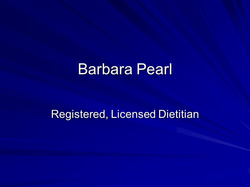 Barbara Pearl Registered, Licensed Dietitian