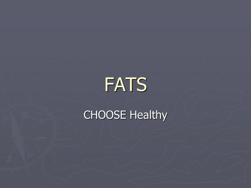 FATS CHOOSE Healthy