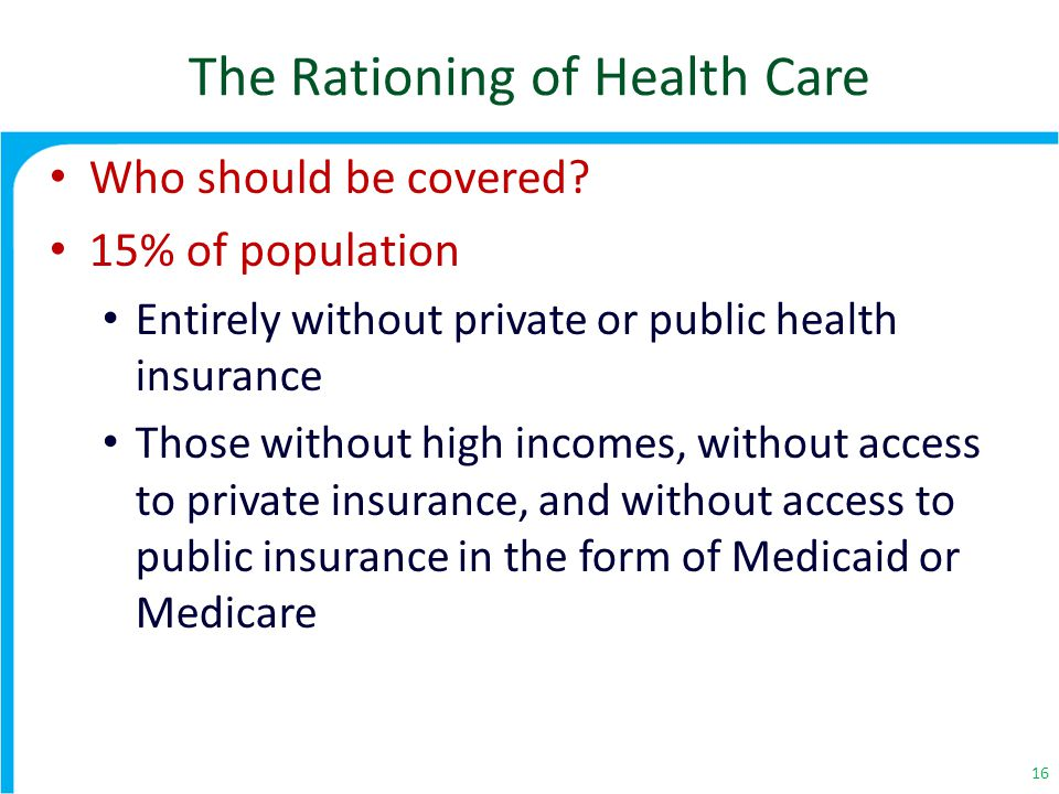 The Rationing of Health Care Who should be covered.