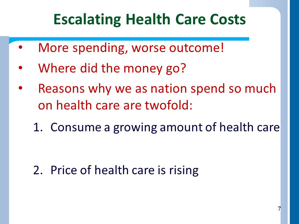 Escalating Health Care Costs More spending, worse outcome.