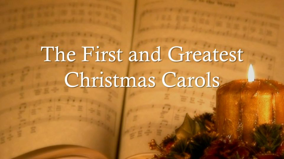 The First and Greatest Christmas Carols