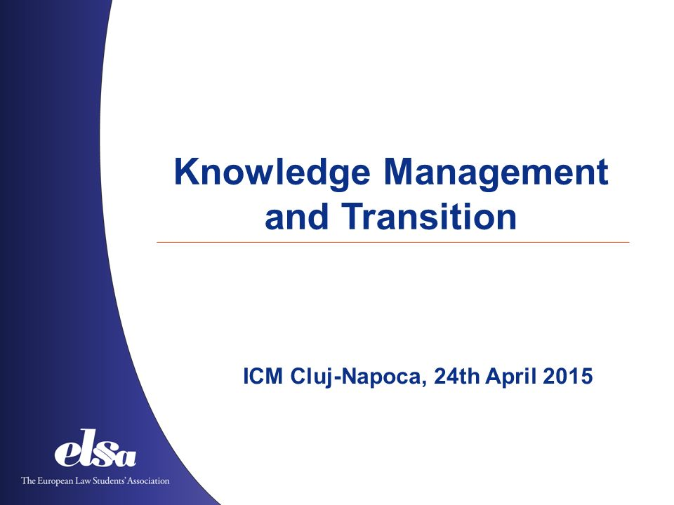 Knowledge Management and Transition ICM Cluj-Napoca, 24th April 2015