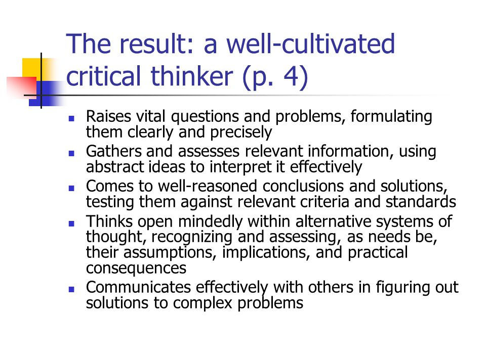 The result: a well-cultivated critical thinker (p.