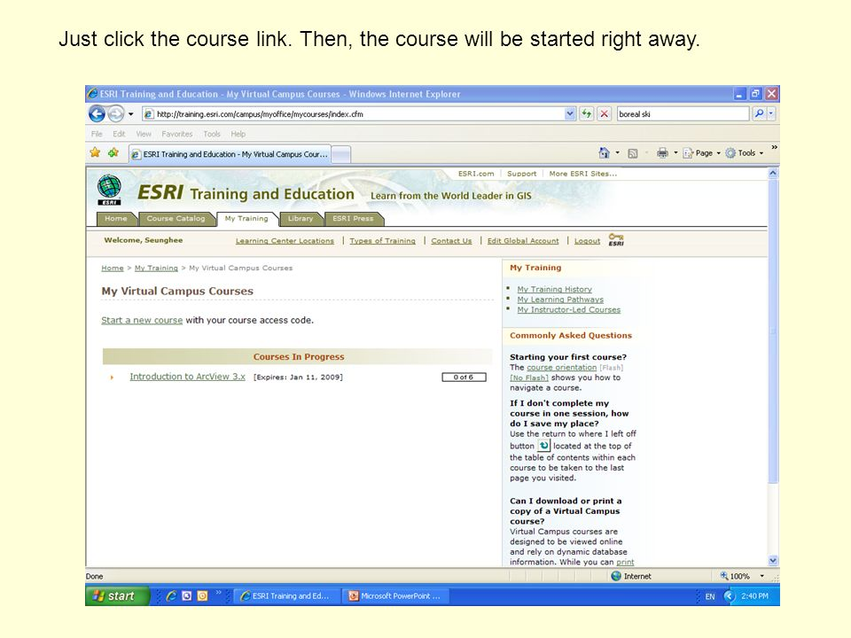 Just click the course link. Then, the course will be started right away.