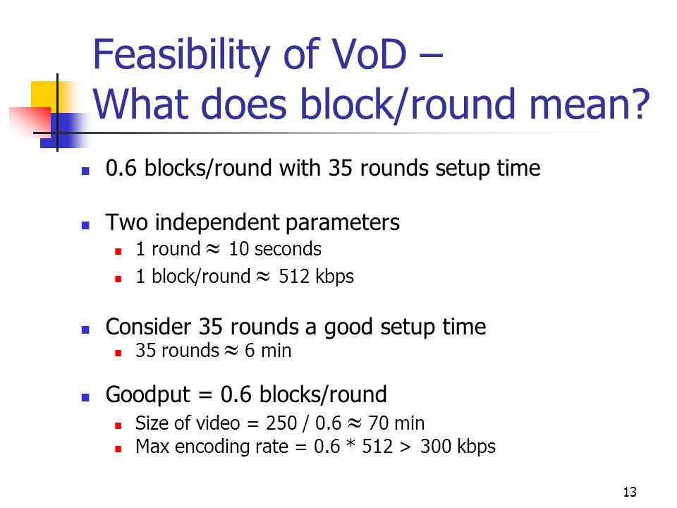 13 Feasibility of VoD – What does block/round mean.
