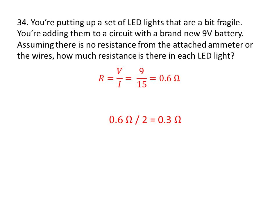 34. You're putting up a set of LED lights that are a bit fragile.