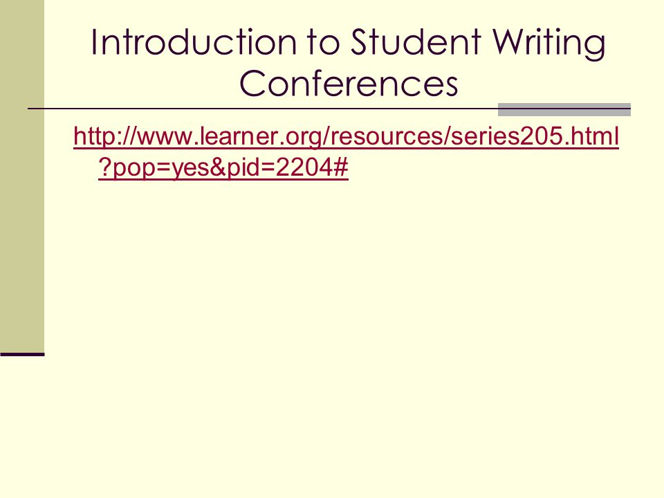 Introduction to Student Writing Conferences   pop=yes&pid=2204#