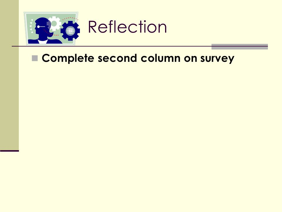 Reflection Complete second column on survey