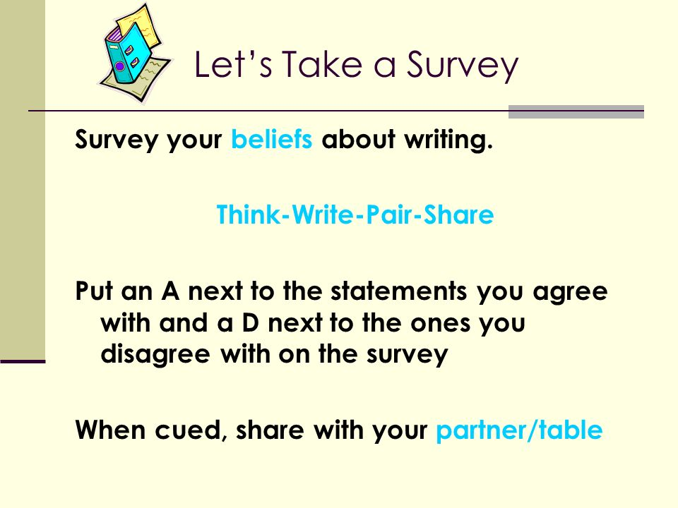 Let's Take a Survey Survey your beliefs about writing.