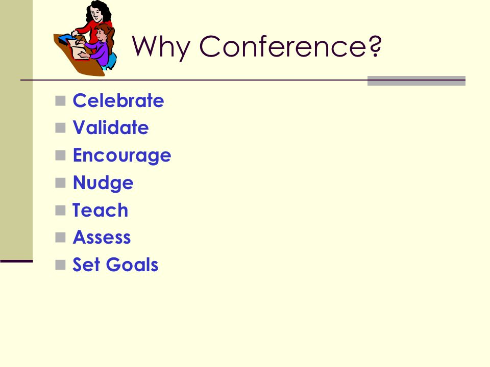 Why Conference Celebrate Validate Encourage Nudge Teach Assess Set Goals