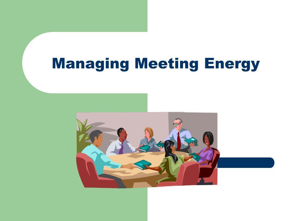 Managing Meeting Energy