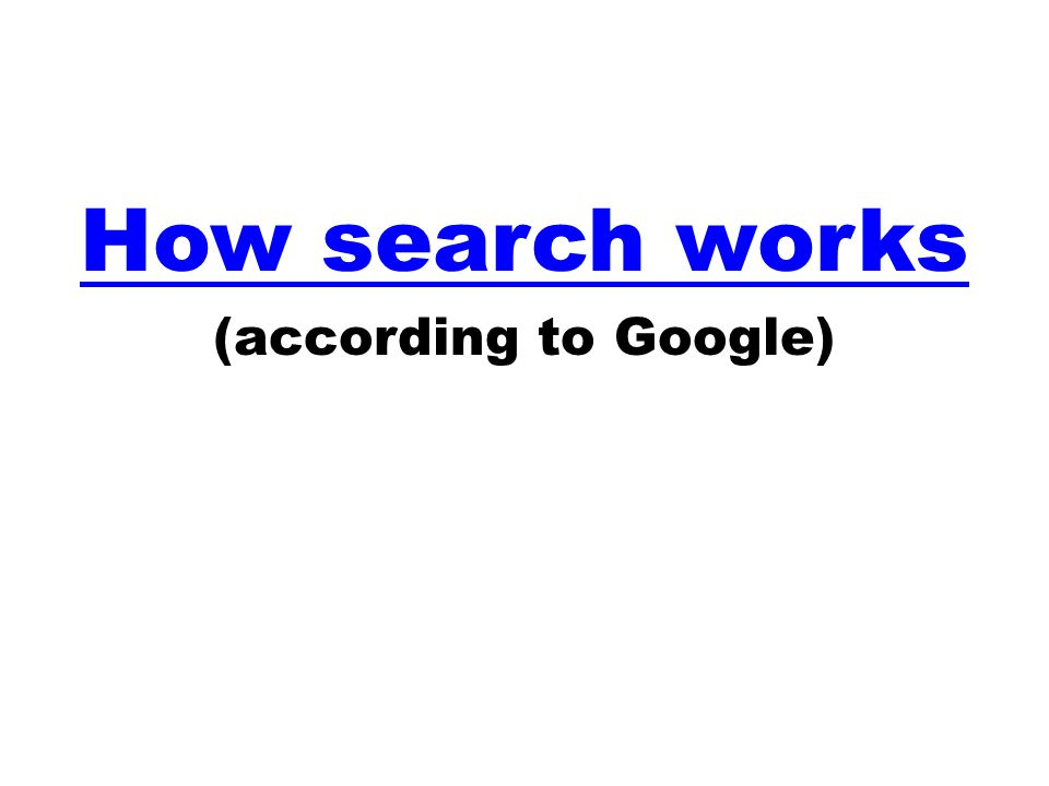 How search works (according to Google)