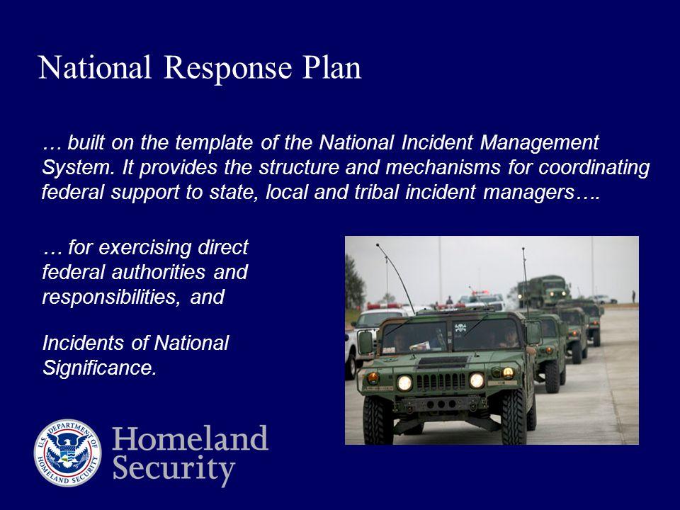 National Response Plan … built on the template of the National Incident Management System.
