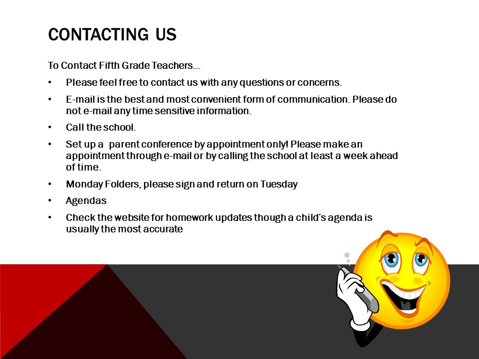 CONTACTING US To Contact Fifth Grade Teachers… Please feel free to contact us with any questions or concerns.