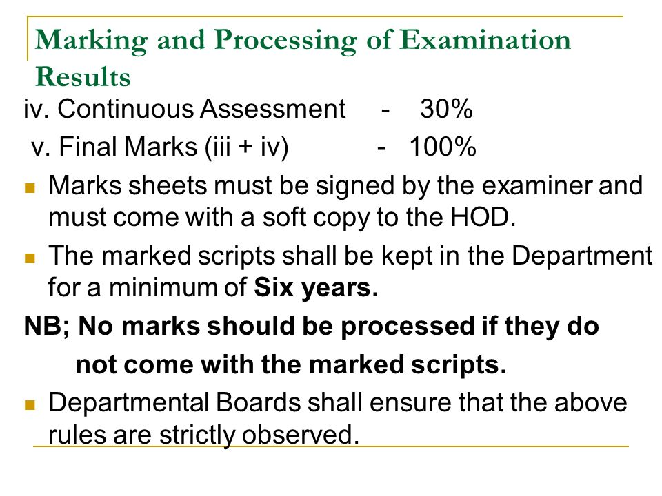 Marking and Processing of Examination Results iv. Continuous Assessment - 30% v.