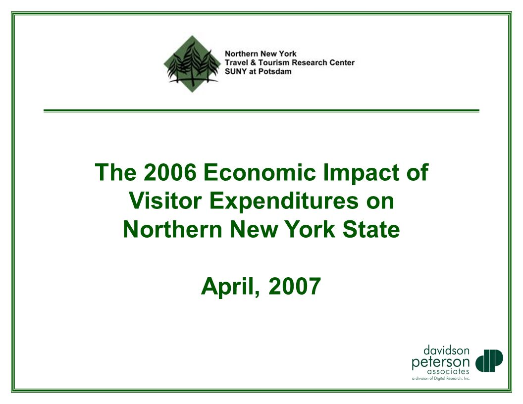 The 2006 Economic Impact of Visitor Expenditures on Northern New York State April, 2007