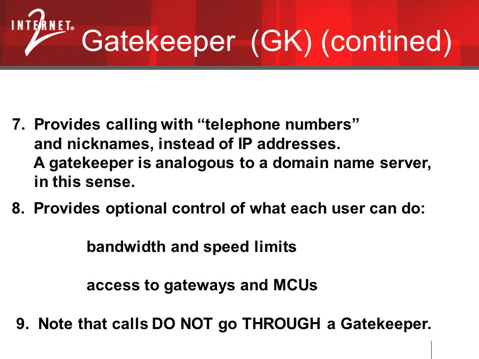 Gatekeeper (GK) (contined) 7.