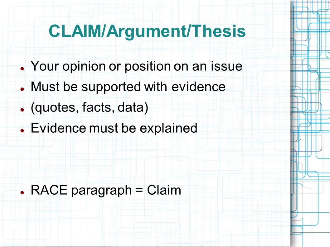 the argumentative essay introducing argument the counterclaim 4 claim argument thesis your opinion or position on an issue must be supported evidence quotes facts data evidence must be explained race paragraph