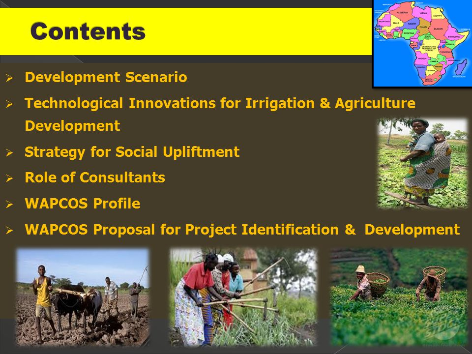 Development Scenario  Technological Innovations for Irrigation & Agriculture Development  Strategy for Social Upliftment  Role of Consultants  WAPCOS Profile  WAPCOS Proposal for Project Identification & Development