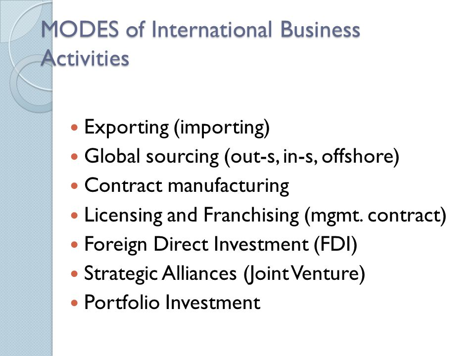 MODES of International Business Activities Exporting (importing ...