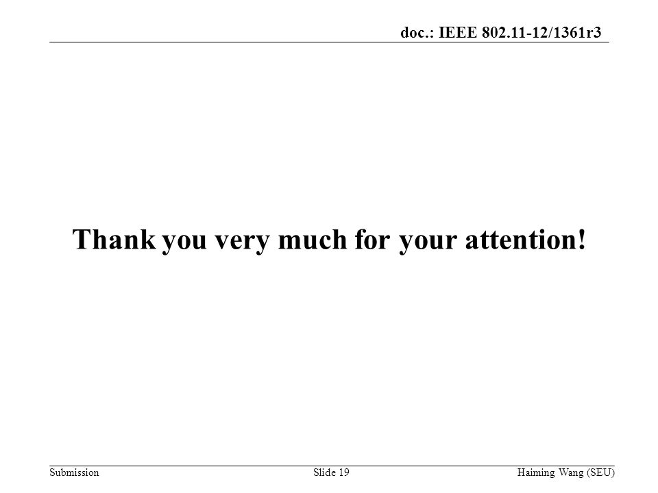 doc.: IEEE /1361r3 Submission Thank you very much for your attention.