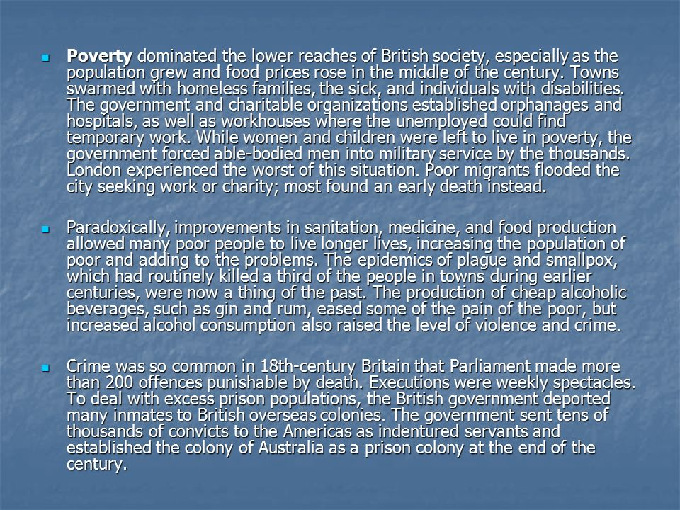 Poverty dominated the lower reaches of British society, especially as the population grew and food prices rose in the middle of the century.