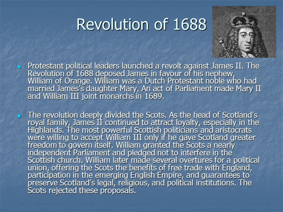 Revolution of 1688 Protestant political leaders launched a revolt against James II.