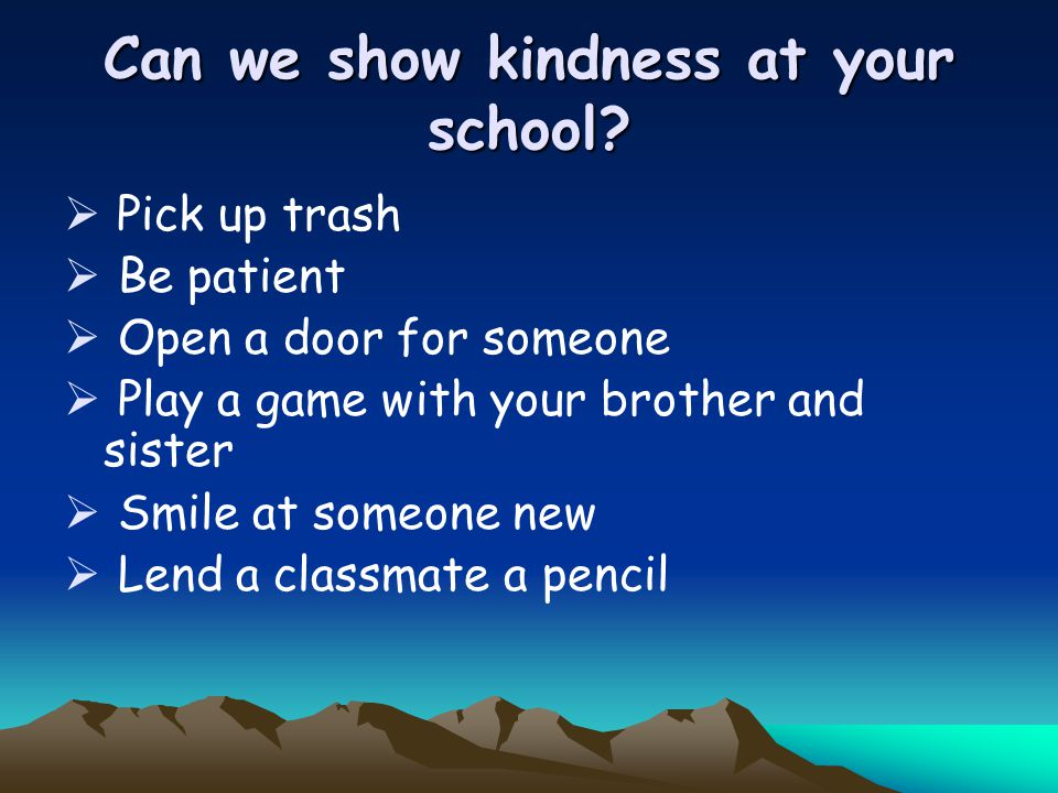 Can we show kindness at your school.