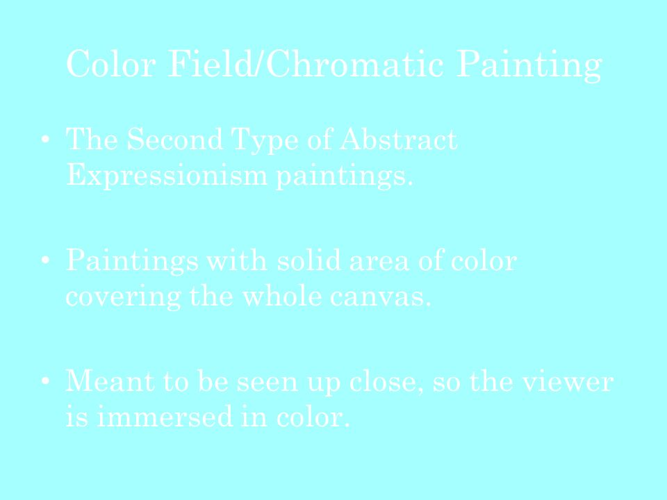 Color Field/Chromatic Painting The Second Type of Abstract Expressionism paintings.