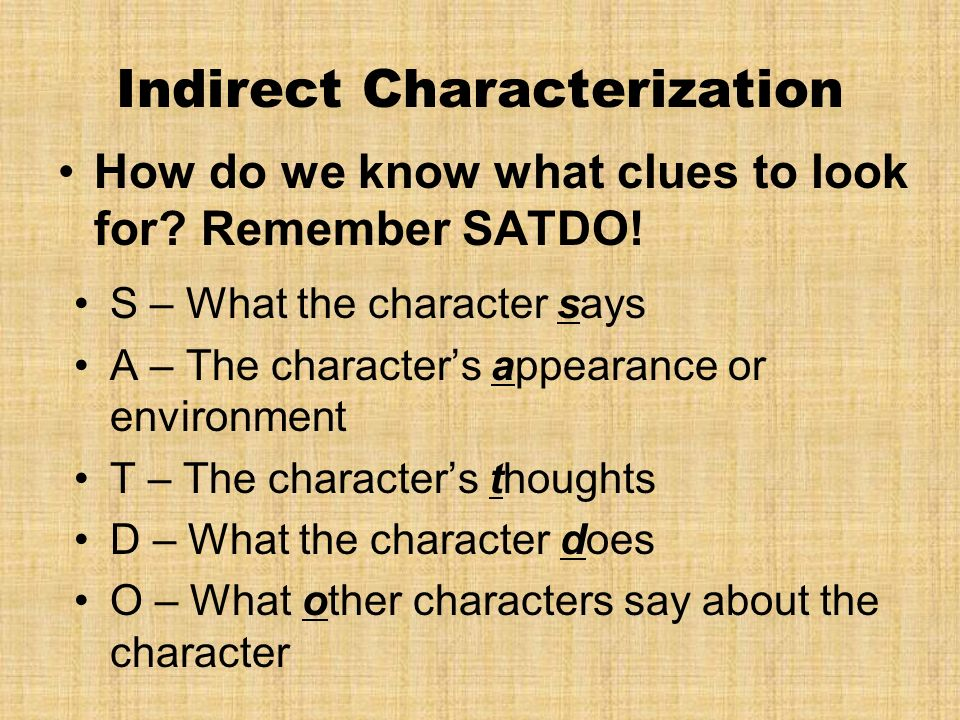 Indirect Characterization How do we know what clues to look for.