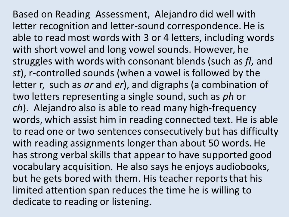 based on reading assessment alejandro did well with letter recognition and letter sound correspondence
