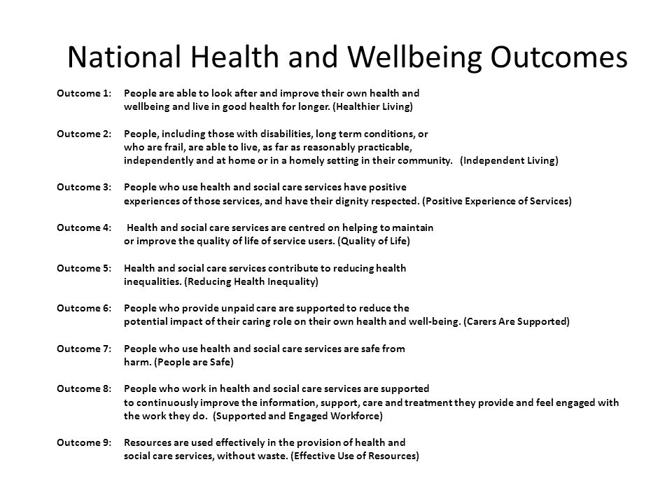 National Health and Wellbeing Outcomes Outcome 1: People are able to look after and improve their own health and wellbeing and live in good health for longer.