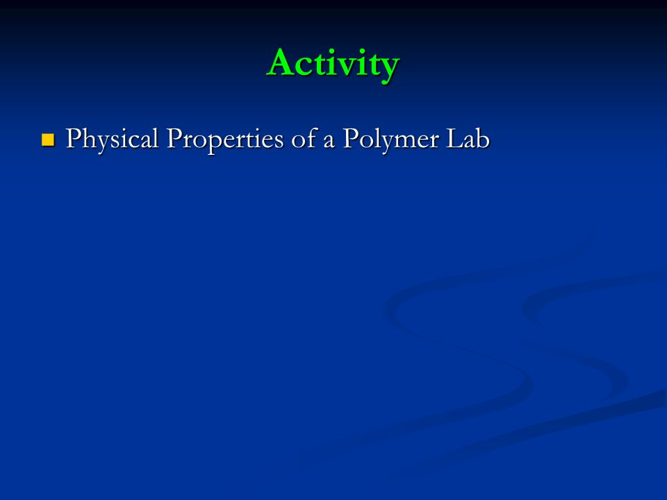 Activity Physical Properties of a Polymer Lab Physical Properties of a Polymer Lab