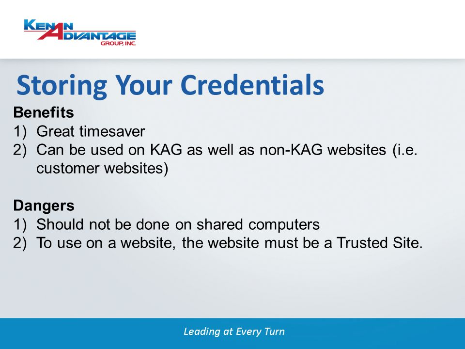 Leading at Every Turn Benefits 1)Great timesaver 2)Can be used on KAG as well as non-KAG websites (i.e.