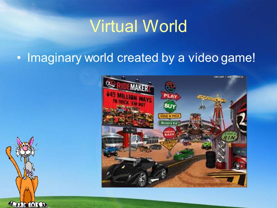 Virtual World Imaginary world created by a video game!