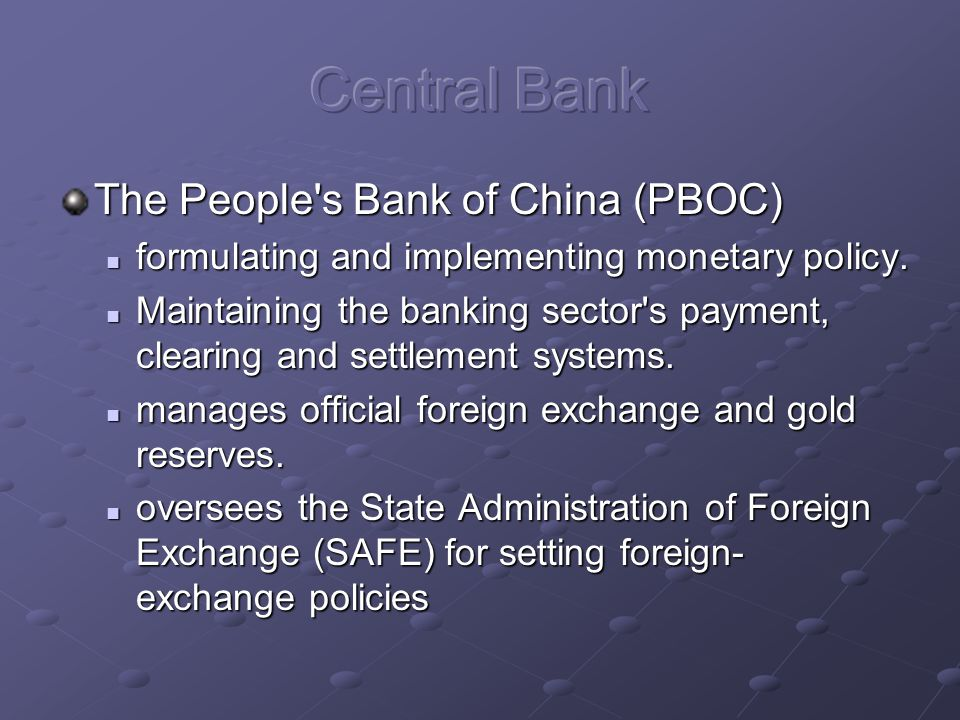 The People s Bank of China (PBOC) formulating and implementing monetary policy.
