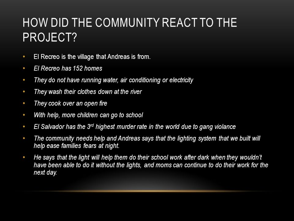 HOW DID THE COMMUNITY REACT TO THE PROJECT. El Recreo is the village that Andreas is from.