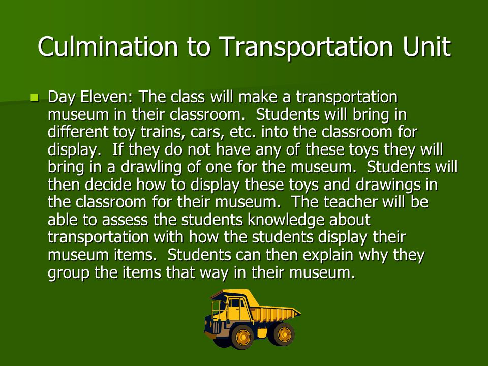 Culmination to Transportation Unit Day Eleven: The class will make a transportation museum in their classroom.