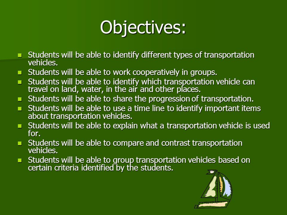 Objectives: Students will be able to identify different types of transportation vehicles.
