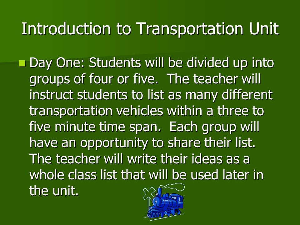 Introduction to Transportation Unit Day One: Students will be divided up into groups of four or five.