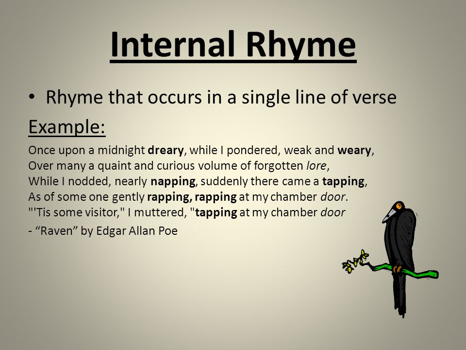 Internal Rhyme Rhyme that occurs in a single line of verse Ex&le Once upon a  sc 1 st  SlidePlayer & 10 th Grade Literature October 24 Bell Ringer Activity Create two ...