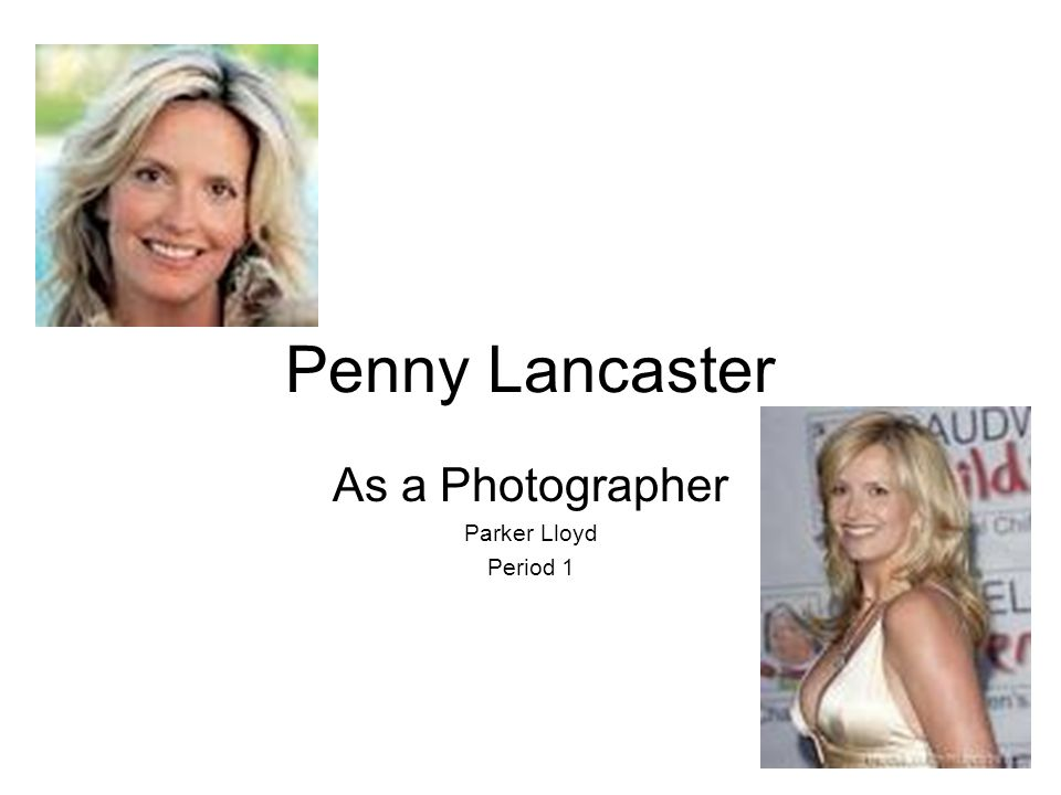 Penny Lancaster As a Photographer Parker Lloyd Period 1
